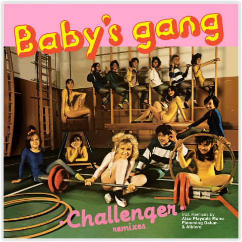 Baby's Gang ‎– Challenger (remixes)