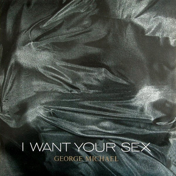 George Michael ‎– I Want Your Sex