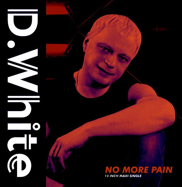 D. White ‎– No More Pain