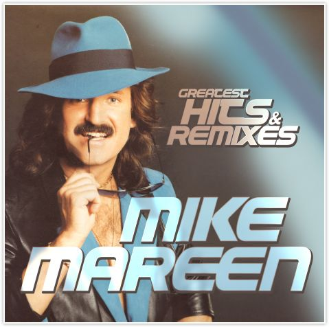 Lançamento: MIKE MAREEN Greatest Hits & Remixes